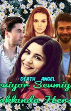 Seviyor Sevmiyor Hakkında Her Şey by Death__Angel