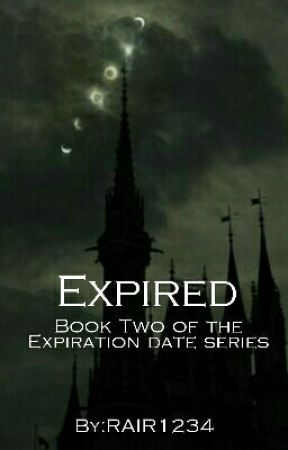 Expired-Book Two Of Expiration Date Series [Completed] by RAIR1234