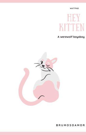 Hey Kitten (bxb)