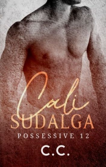 POSSESSIVE 12: Cali Sudalga (COMPLETED)