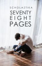 Seventy Eight Pages by scholaztika