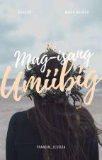 [ M.U ] Mag Isang Umiibig  by francin_jessica