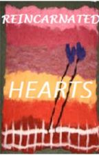 Reincarnated Hearts by BbMarikit