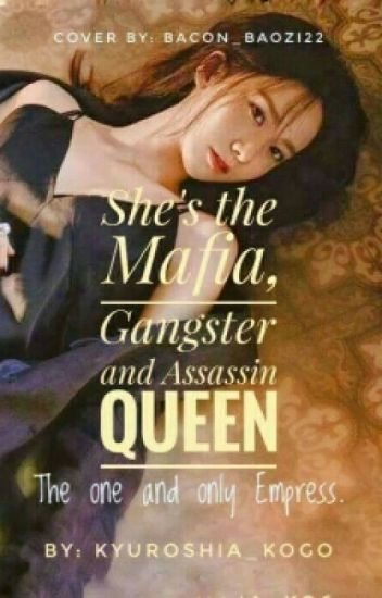 She's The Mafia, Gangster And Assassin Queen