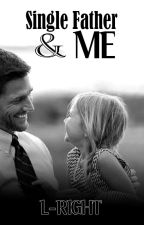 Single Father and Me by L-Right