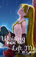 Waiting Where You Left Me|| Vocaloids|| Len and Neru fanfic|| by ZerahHeart