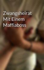 Zwangsheirat Mit Einem Maffiaboss  by hd_1903