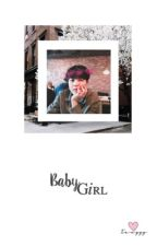 Baby Girl || A BTS Jimin Fanfiction by tenzzz-