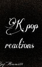 K Pop Реакции by Ammi111