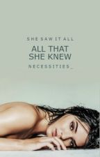 All That She Knew by necessities_
