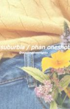 surburbia; phan oneshots by wastingthenightx