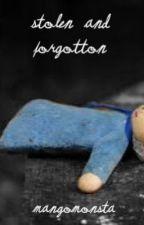 Stolen and Forgotten by SugarFaerieMagic