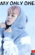 My Only One | A Jimin Fanfiction #Wattys2016 by -icetae-