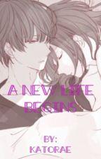 A New Life Begins (A Zanemau Sequel) by Katorae