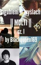 Zagubieni w myślach | MULTI by Black_queen169