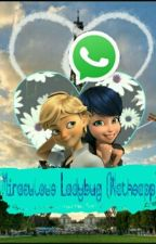 Miraculous Ladybug (Whatsapp) [Terminada] by Ainhoa_And_Rachel