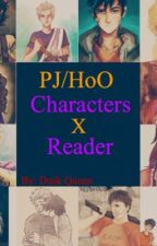 PJ/HoO Characters X Reader  by Dusk_Queen