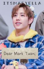 Dear Mark Tuan by itsmarxella