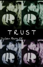 Trust - Julien Bam FF ❤ by julienbamgurl