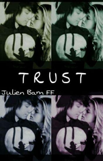 Trust - Julien Bam FF ❤