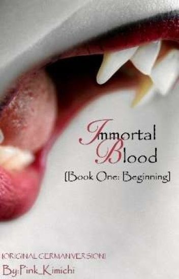 Immortal Blood [Book One: The Beginning]