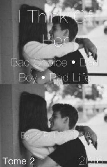 Bad Choice • Bad Boy  • Bad Life