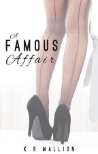 A Famous Affair - Erotic Romance  by misslittleDHP