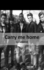 Carry Me Home (B-Brave fanfiction) by xBRAVE