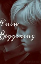A New Beginning - Drarry by xalyza