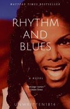 Rhythm and Blues by Unwritten1814