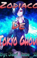 Zodiaco De Tokyo Ghoul^-^ by Isof_love_13