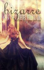 Bizarre Cinderella by YsaLovesCupcakes