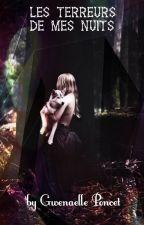 Les terreurs de mes nuits (EN PAUSE POUR CAUSE DE PLAGIAT) by GwenaellePoncet