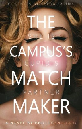 The Campus's Matchmaker by PhotogenicLady