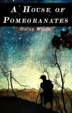 A House of Pomegranates (1891) by OscarWilde