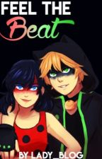 Feel the beat: A miraculous ladybug AU by Lady_blog