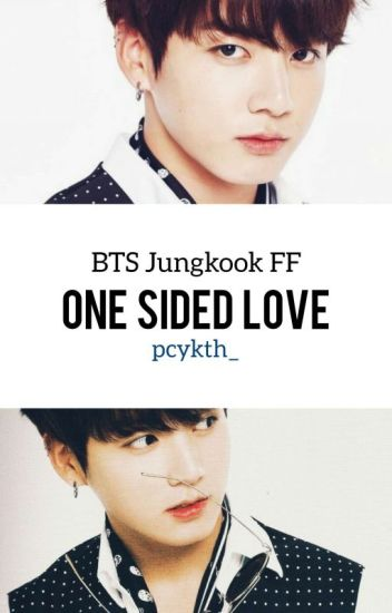 One Sided Love (BTS Jungkook FF)