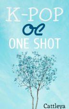 K-POP OC ONE SHOT by Cattleyax