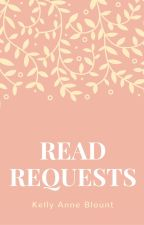 READ REQUESTS by KellyAnneBlount