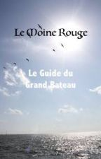 Le guide du Grand Bateau by LMRdePagesNoires