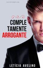 Completamente Arrogante  - Duológia: Livro 1 - Leandro Alcântara by Garota123