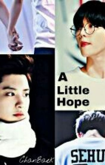A Little Hope _ (Chanbaek)