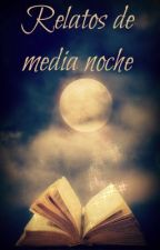 Relatos de media noche by StellaWhite