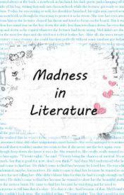 Madness In Literature by hippopototamus