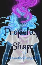 Prophecy Shop by justanotherfangirl03