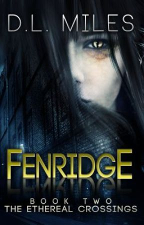 Fenridge (The Ethereal Crossings, #2) by dlmiles
