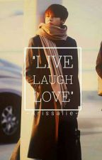 LIVE LAUGH LOVE [VHOPE] by Arissalie