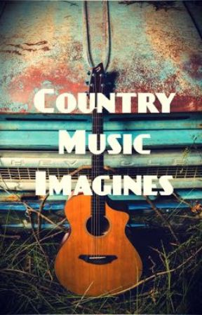 Country Music Imagines by Chelocean22