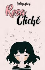 Rosa Cliché by lidisaster