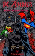 DC Zombies by BandaidForMyBooBoo
